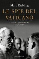 Le spie del Vaticano - Mark Riebling