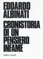 Cronistoria di un pensiero infame - Albinati Edoardo