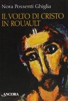Il volto di Cristo in Rouault - Possenti Ghiglia Nora