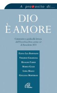 Copertina di 'Dio è amore. Commento e guida alla lettura dell'enciclica «Deus caritas est» di Benedetto XVI'