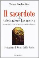 Il sacerdote nella Celebrazione Eucaristica - Gagliardi Mauro