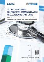 La certificazione dei processi amministrativi nelle aziende sanitarie - AA.VV.
