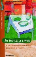 Un invito a cena. Il sacramento dell'eucaristia presentato ai ragazzi - Azione Cattolica Ragazzi