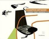 Champion Métadier. Fragments, transit, disconnected. Ediz. illustrata