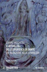 Copertina di 'L' «attualità» dell'esperienza di Dante. Un'iniziazione della «Commedia». Nuova ediz.'