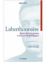 Teoria dell'educazione e altri scritti - Lucien Laberthonni�re