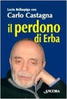 Il perdono di Erba - Castagna Carlo, Bellaspiga Lucia