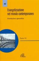 Evangelizzazione nel mondo contemporaneo. Esortazione apostolica di Paolo VI - Paolo VI