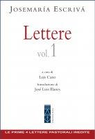 Lettere. Vol. 1 - Josemarìa Èscrivà (san)