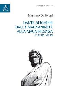 Copertina di 'Dante Alighieri dalla magnanimità alla magnificenza e altri studi'