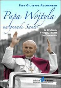 Copertina di 'Papa Wojtyla un grande santo'