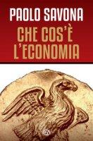 Che cos'è l'economia - Savona Paolo