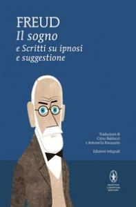 Copertina di 'Il sogno e scritti su ipnosi e suggestione. Ediz. integrale'
