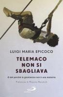 Telemaco non si sbagliava - Luigi M. Epicoco