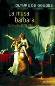 Copertina di 'La musa barbara. Scritti politici (1788-1793)'