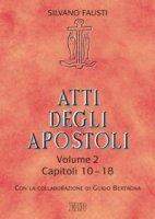 Atti degli apostoli. Volume 2 - Silvano Fausti