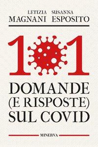 Copertina di '101 domande (e risposte) sul Covid'