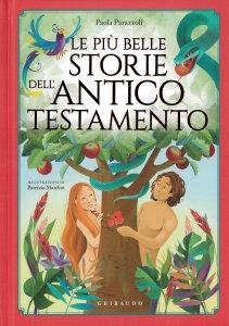 Copertina di 'Le più belle storie dell'Antico Testamento. Ediz. a colori'