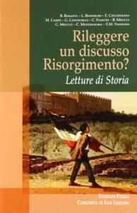 Copertina di 'Rileggere un discusso Risorgimento?'