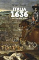 Italia 1636. Il sepolcro degli eserciti - Hanlon Gregory