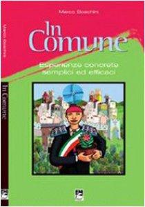 Copertina di 'In Comune. Esperienze concrete semplici ed efficaci'