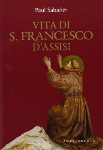 Copertina di 'Vita di S. Francesco d'Assisi'