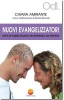Nuovi evangelizzatori - Amirante Chiara, Banzato Davide