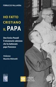Copertina di 'Ho fatto Cristiano il Papa'
