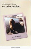 Una vita preziosa - Cordidonne Luigi
