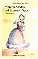 Materia medica dei «Promessi sposi». Opera scherzosa - Casanica Michela, Naselli Laura