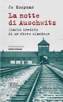 La notte di Auschwitz. Diario inedito di un ebreo olandese - Koopman Jo