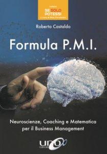 Copertina di 'Formula P.M.I. Neuroscienze, coaching e matematica per il business management'