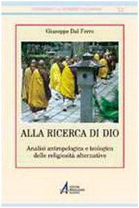 Copertina di 'Alla ricerca di Dio. Analisi antropologica e teologica delle religiosità alternative'