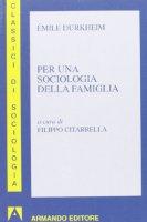 Per una sociologia della famiglia - Durkheim Émile