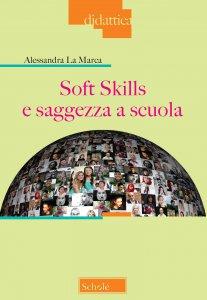Copertina di 'Soft skills e saggezza a scuola'