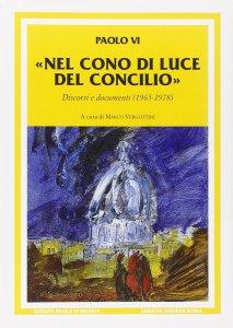 Copertina di 'Nel cono di luce del Concilio. Discorsi e documenti (1965-1978)'