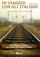 In viaggio con gli italiani - Viana Paolo