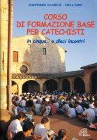 Corso di formazione base per catechisti. In cinque... o dieci incontri - Calabrese Gianfranco, Radif Paola