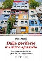 Dalle periferie un altro sguardo - Stella Morra