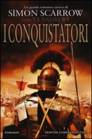 I conquistatori. Invader saga - Scarrow Simon, Andrews T. J.