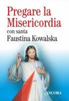 Pregare la Misericordia - Aa. Vv.