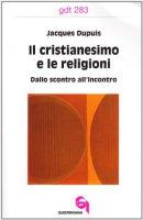 Il cristianesimo e le religioni. Dallo scontro all'incontro (gdt 283) - Dupuis Jacques