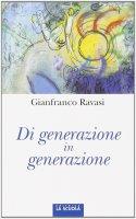 Di generazione in generazione. - Gianfranco Ravasi