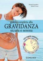 Guida completa alla gravidanza sicura e serena. Con il calendario della tua gravidanza - Smulders Beatrijs, Croon Mariel