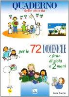 72 domeniche e feste di gioia a 2 mani - Gravier Anne