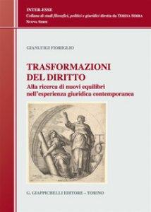 Copertina di 'Trasformazioni del diritto. Alla ricerca dei nuovi equilibri nell'esperienza giuridica contemporanea'