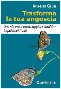 Copertina di 'Trasforma la tua angoscia. Una via verso una maggiore vitalità – Impulsi spirituali'
