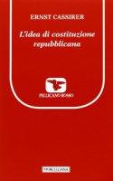 L' idea di costituzione repubblicana - Ernst Cassirer