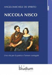 Copertina di 'Niccola Nisco. Una vita per la patria e l'amore coniugale'