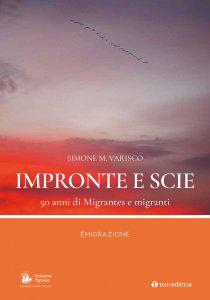 Copertina di 'Impronte e scie. 50 anni di Migrantes e migranti: Emigrazione'